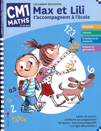Dominique de Saint Mars et Serge Bloch - Maths CM1 Max et Lili t'accompagnent à l'école.