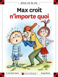 Dominique de Saint Mars et Serge Bloch - Max croit n'importe quoi.
