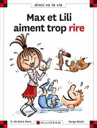 Dominique de Saint Mars et Serge Bloch - Max et Lili aiment trop rire.