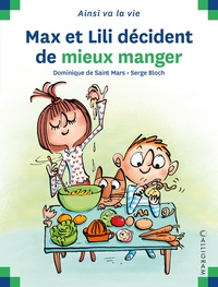 Dominique de Saint Mars et Serge Bloch - Max et Lili décident de mieux manger.