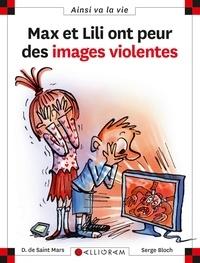 Dominique de Saint Mars et Serge Bloch - Max et Lili ont peur des images violentes.