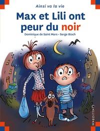 Dominique de Saint Mars et Serge Bloch - Max et Lili ont peur du noir.