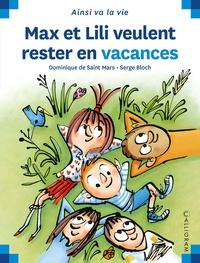 Dominique de Saint Mars et Serge Bloch - Max et Lili veulent rester en vacances.
