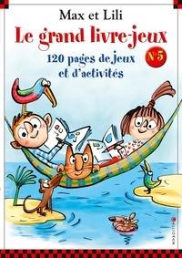 Dominique de Saint Mars et Serge Bloch - Max et Lili - Le grand livre-jeux.