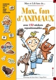 Dominique de Saint Mars et Serge Bloch - Max, fan d'animaux - Avec 150 stickers repositionnables.