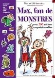 Dominique de Saint Mars et Serge Bloch - Max fan de monstres - Avec 200 stickers repositionnables.