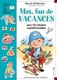 Dominique de Saint Mars et Serge Bloch - Max, fan des vacances - Avec 130 stickers repositionnables.