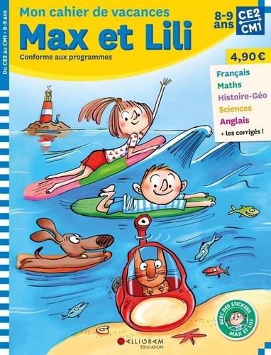 Mon cahier de vacances de Max et Lili du CE2 au CM1