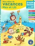 Dominique de Saint Mars et Serge Bloch - Mon cahier de vacances Max et Lili de la GS au CP.