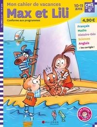 Dominique de Saint Mars et Serge Bloch - Mon cahier de vacances Max et Lili du CM2 à la 6e.