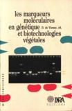 Dominique de Vienne - Les marqueurs moléculaires en génétique et biotechnologies végétales.