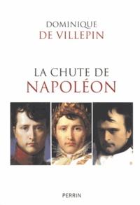 Dominique de Villepin - La chute de Napoléon.