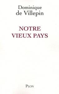 Dominique de Villepin - Notre vieux pays.