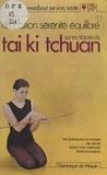 Dominique de Wespin et André Comhaire - Relaxation, sérénité, équilibre : sur les traces du tai ki tchuan.