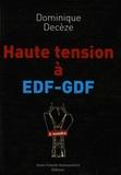 Dominique Decèze - Haute tension à EDF-GDF.