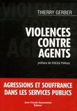 Dominique Decèze et Thierry Gerber - Violences contre agents.