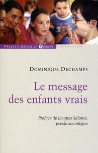 Dominique Dechamps - Le message des enfants vrais.