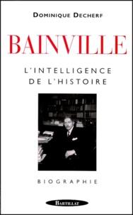 Bainville. Lintelligence de lhistoire.pdf