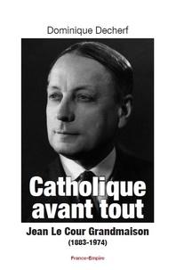 Catholique avant tout - Jean Le Cour Grandmaison (1883-1974).pdf