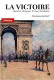 Dominique Decherf - La victoire - Dans les Mémoires d'Henry Bordeaux 1870-1963.