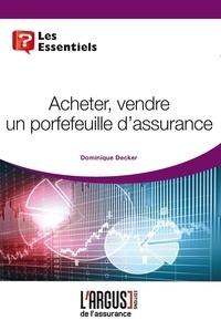 Dominique Decker - Acheter, vendre un portefeuille d'assurance.
