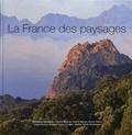 Dominique Decobecq et Pierrick Graviou - La France des paysages - Les plus beaux sites de France.