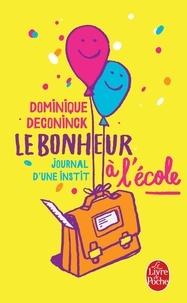 Dominique Deconinck - Le bonheur à l'école - Journal d'une instit.