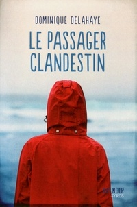 Dominique Delahaye - Le passager clandestin.