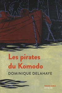 Dominique Delahaye - Les pirates du Komodo.