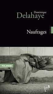 Dominique Delahaye - Naufrages.