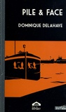 Dominique Delahaye - Pile & face.