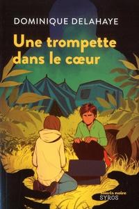 Dominique Delahaye - Une trompette dans le coeur.