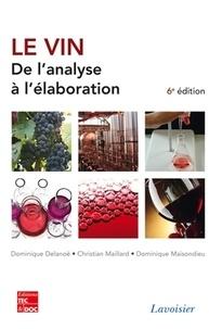 Dominique Delanoë et Christian Maillard - Le vin - De l'analyse à l'élaboration.