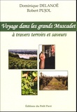 Dominique Delanoë et Robert Pujol - Voyage dans les grands Muscadet... ! - A travers terroirs et saveurs.