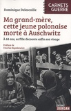 Dominique Delescaille - Ma grand-mère, cette jeune polonaise morte à Auschwitz - A 68 ans, sa fille découvre enfin son vrai visage.