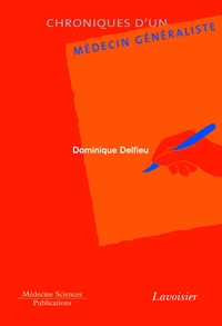 Dominique Delfieu - Chroniques d'un médecin généraliste.