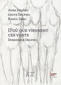 Dominique Delfieu - D'où que viennent ces vents.