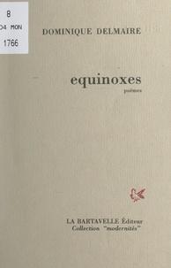 Dominique Delmaire - Équinoxes.