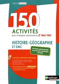 Dominique Delmas et Frédéric Fouletier - 150 activités pour enseigner autrement en 2e Bac Pro Histoire-Géographie Enseignement moral et civique.