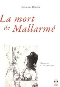Dominique Delpirou - La mort de Mallarmé - Echos français et étrangers.