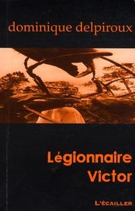 Dominique Delpiroux - Légionnaire Victor.