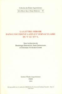 Dominique Demartini et Sumi Shimahara - La lettre-miroir dans l'Occident latin et vernaculaire du Ve au XVe s..