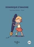 Dominique Demers et Samantha Leriche-Gionet - Dominique et moi  : Dominique s'imagine - Dominique et moi - 20.