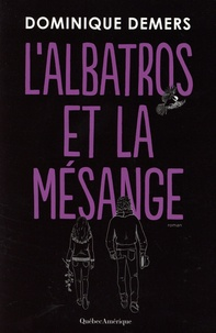 Dominique Demers - L'albatros et la mesange.