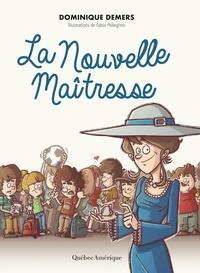 Dominique Demers - Charlotte  : La Nouvelle Maîtresse.