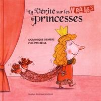 Dominique Demers et Philippe Béha - La vérité sur les vraies princesses.