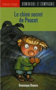 Dominique Demers - Le chien secret de Poucet.