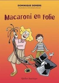 Dominique Demers - Macaroni en folie.