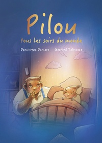 Dominique Demers et Gaspard Talmasse - Pilou, tous les soirs du monde.