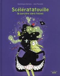 Dominique Demers et Jessica Pauwels - Scélératatouille, la sorcière sans fesses.